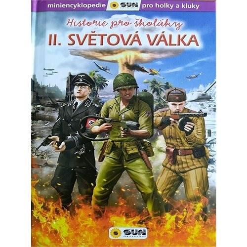 Historie pro školáky II. světová válka: miniencyklopedie pro holky a kluky -