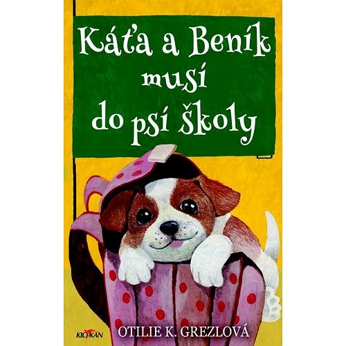 Káťa a Beník musí do psí školy - Otilie K. Grezlová