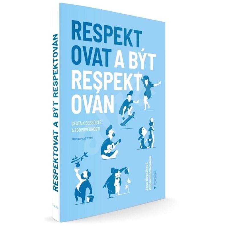 Respektovat a být respektován (nové vydání) - Jana Nováčková