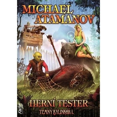Herní tester: Temný bylinkář I. - Michael Atamanov
