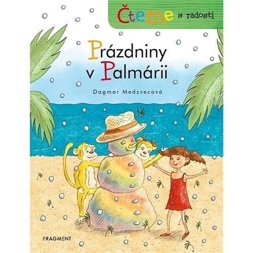 Čteme s radostí Prázdniny v Palmárii - Dagmar Medzvecová