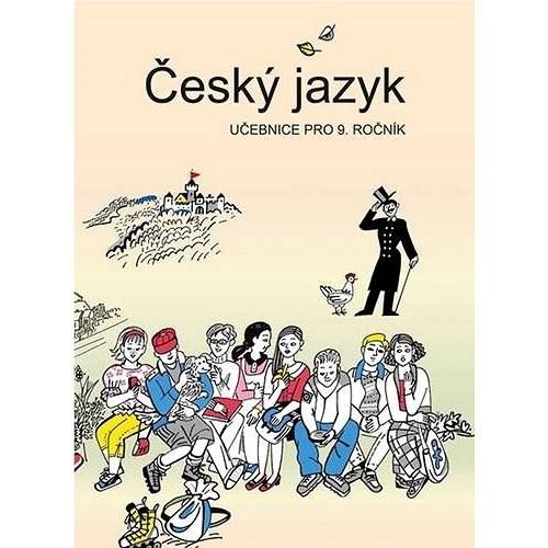 Český jazyk učebnice pro 9. ročník - Vladimíra Bičíková; Zdeněk Topil; František Šafránek