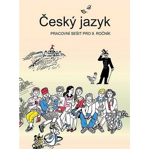 Český jazyk pracovní sešit pro 9. ročník - Vladimíra Bičíková; Zdeněk Topil; František Šafránek