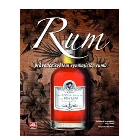 Rum Průvodce světem vynikajících rumů -