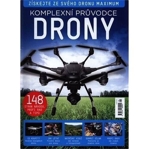 Drony: Komplexní průvodce -
