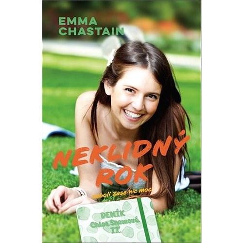 Neklidný rok: neboli Zase nic moc - Emma Chastain