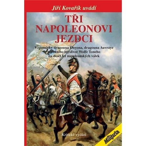 Tři napoleonovi jezdci - Jiří Kovařík