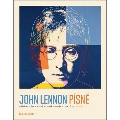 John Lennon Písně - Paul Du Noyer; Štěpán Albrecht