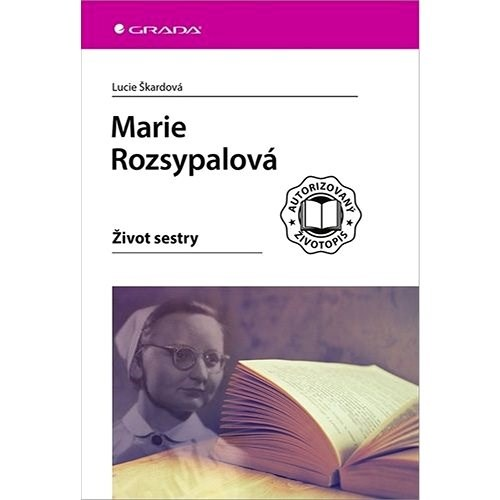 Marie Rozsypalová: Život sestry - Lucie Škardová