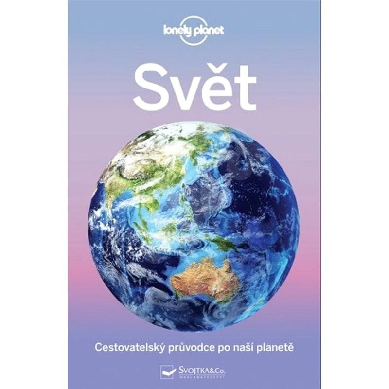 Svět: Cestovatelský průvodce po naší planetě -