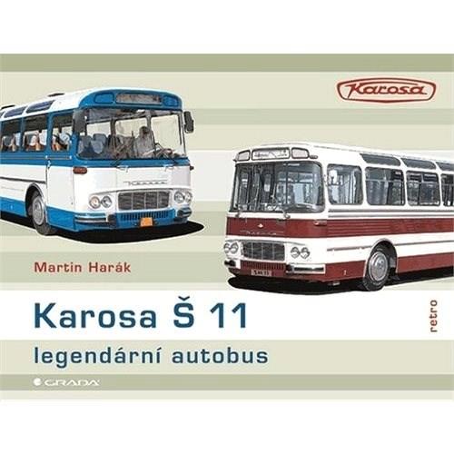 Karosa Š 11 Legendární autobus - Martin Harák