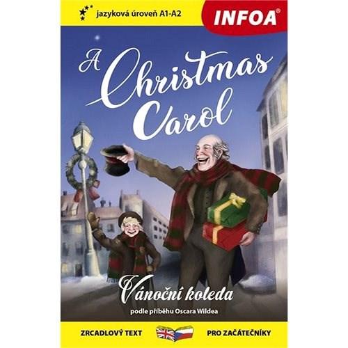 A Christmas Carol/Vánoční koleda: zrcadlový text pro začátečníky -
