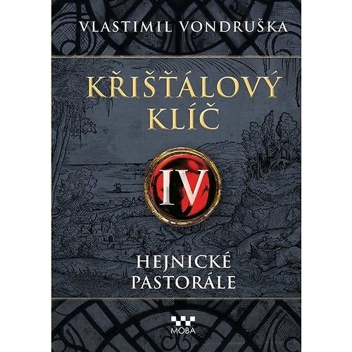 Křišťálový klíč IV - Hejnické pastorále - Vlastimil Vondruška