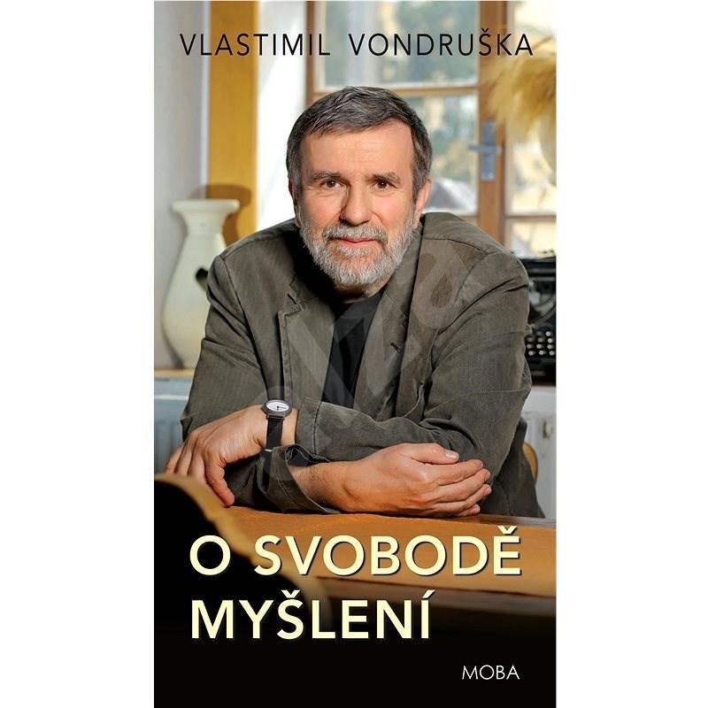 O svobodě myšlení - Vlastimil Vondruška