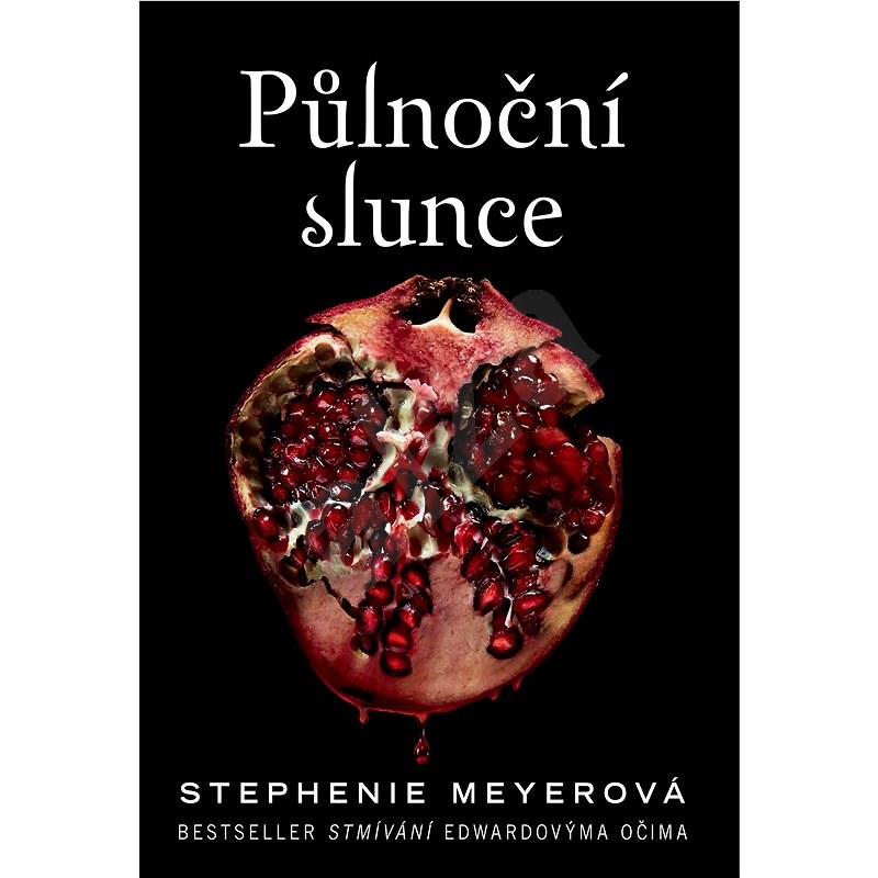 Půlnoční slunce: Bestseller Stmívání Edwardovýma očima - Stephenie Meyerová