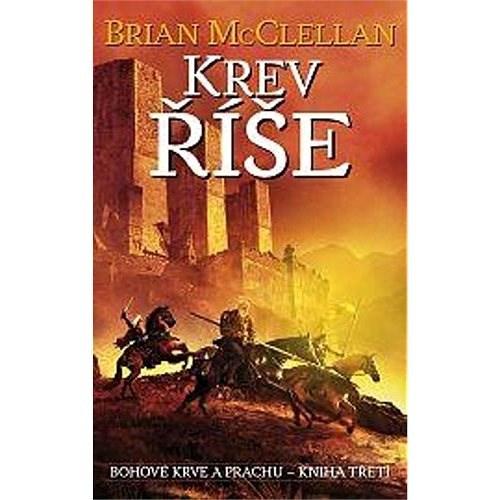 Krev říše: Bohové krve a prachu, Kniha třetí - Brian McClellan