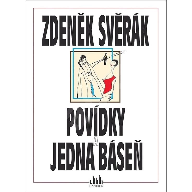 Povídky a jedna báseň - Zdeněk Svěrák