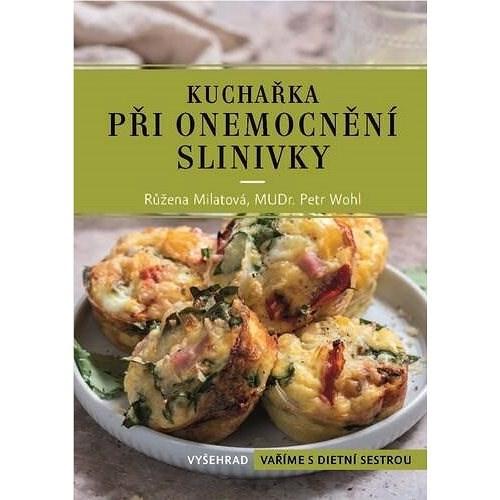 Kuchařka při onemocnění slinivky - Růžena Milatová; Petr Wohl