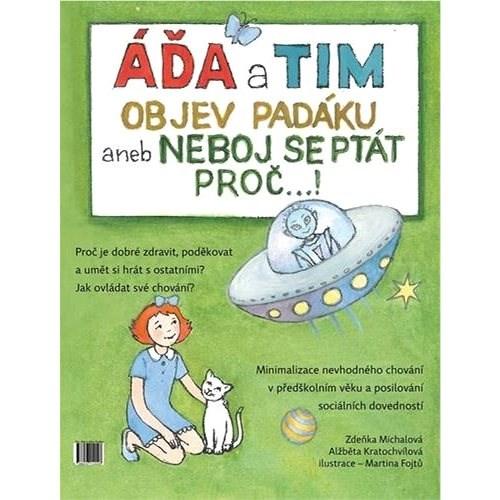 Áďa a Tim objev padáku: aneb neboj se ptát proč...! -