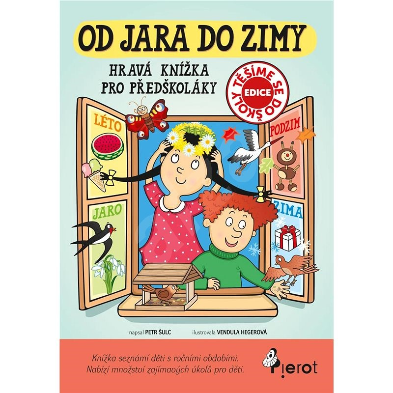 Od jara do zimy: Hravá knížka pro předškoláky - Petr Šulc
