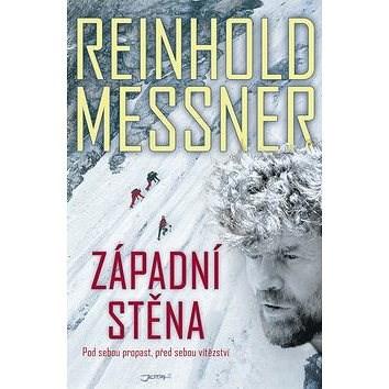 Západní stěna: Pod sebou propast, před sebou vítězství - Reinhold Messner