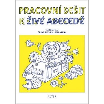 Pracovní sešit k Živé abecedě: Vzdělávací obor Český jazky a literatura - Vlasta Švejdová