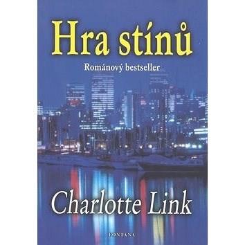 Hra stínů - Charlotte Link