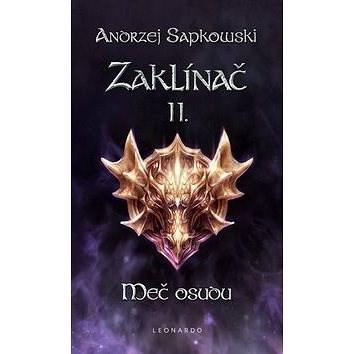Zaklínač II. Meč osudu - Andrzej Sapkowski