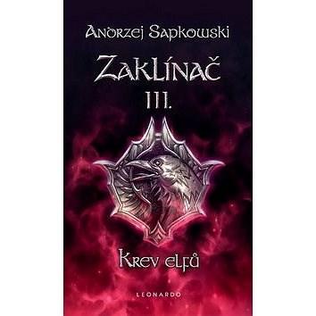 Zaklínač III. Krev elfů - Andrzej Sapkowski