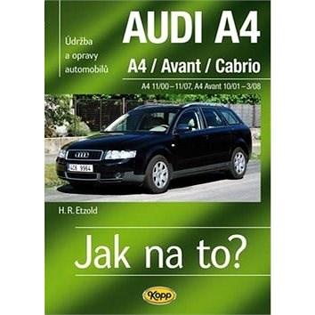 Audi A4/Avant/Cabrio 11/00 - 11/07: Údržba a opravy automobilů č.113 - Hans-Rüdiger Etzold