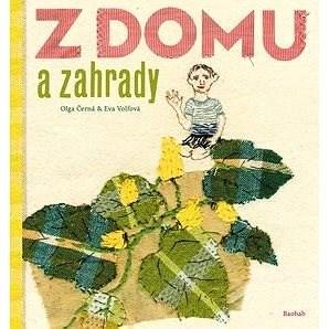 Z domu a zahrady - Olga Černá