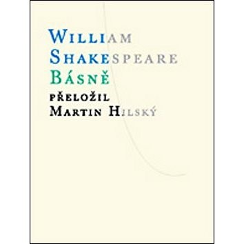 Básně - William Shakespeare; Martin Hilský