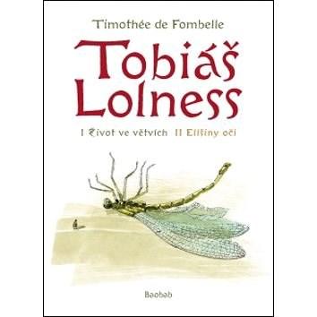 Tobiáš Lolness: komplet Život ve větvích + Elišiny oči - Timothée de Fombelle