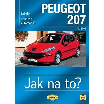 Peugeot 207: Údržba a opravy automobilů č.115, od 2006 - Peter T. Gill