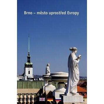 Brno - město uprostřed Evropy -
