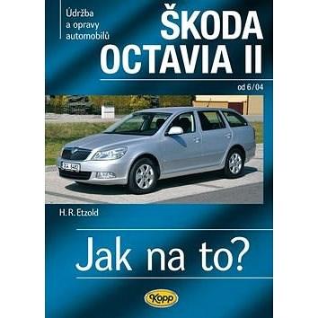 Škoda Octavia II: Údržba a opravy automobilů, od 6/04 - Hans-Rüdiger Etzold