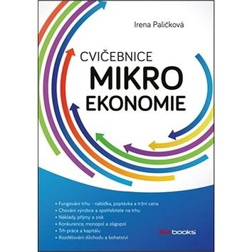Cvičebnice mikroekonomie - Irena Paličková