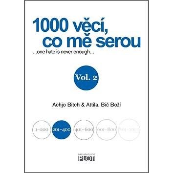 1000 věcí, co mě serou Vol. 2: ... one hate is never enough ... - Achjo Bitch; Attila