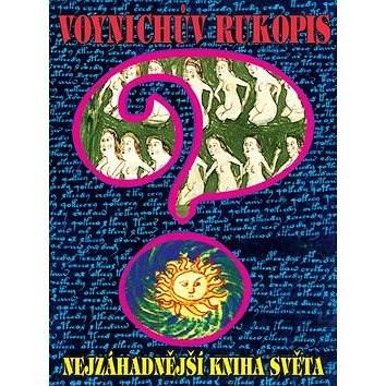 Voynichův rukopis aneb Nejzáhadnější kniha světa -