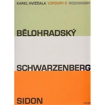 Vzpoury II: Bělohradský, Schwarzenberg, Sidon - Karel Hvížďala