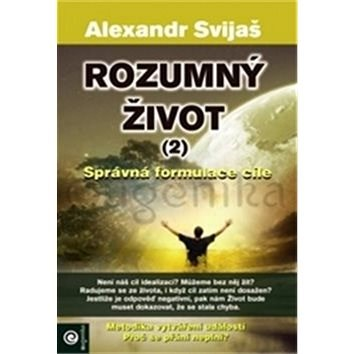Rozumný život (2): Správná formulace cíle - Alexander Svijaš