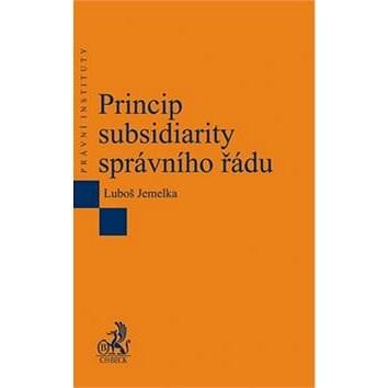 Princip subsidiarity správního řádu - Luboš Jemelka