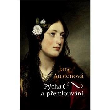 Pýcha a přemlouvání - Jane Austenová