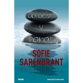 Odpočívej v pokoji: Severský krimiromán - Sofie Sarenbrant