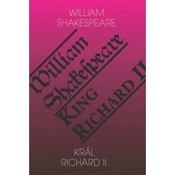 Král Richard II./King Richard II - William Shakespeare