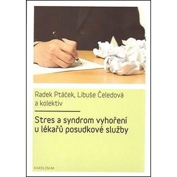 Stres a syndrom vyhoření u lékařů posudkové služby - Libuše Čeledová; Radek Ptáček