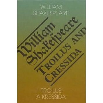 Troilus a Kressida/Troilus and Cressida - William Shakespeare
