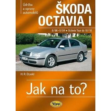 Škoda Octavia I/ TOUR do 8/96-10/10: Údržba a opravy automobilů č. 60 - Hans-Rüdiger Etzold