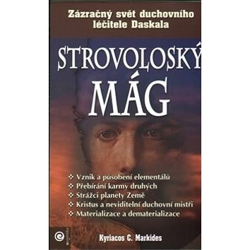 Strovoloský mág: Zázračný svět duchovního léčitele Daskala - Kyriacos C. Markides