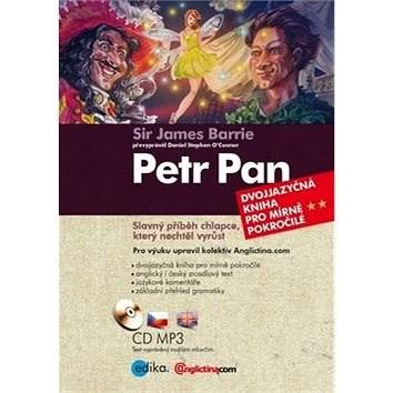 Petr Pan: Dvojjazyčná kniha pro mírně pokročilé - James Barrie; Daniel Stephen O'Connor